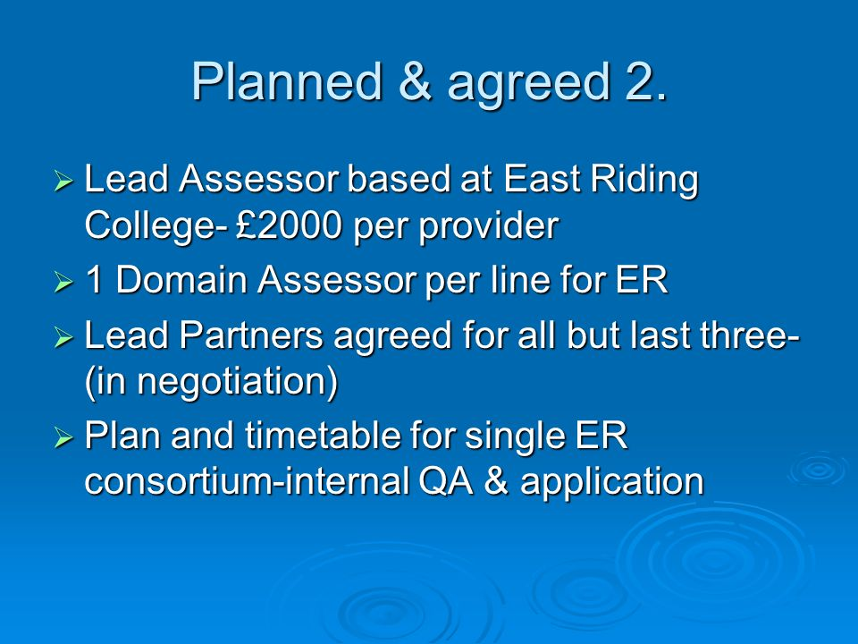 Planned & agreed 2. Lead Assessor based at East Riding College- £2000 per provider Lead Assessor based at East Riding College- £2000 per provider 1 Do