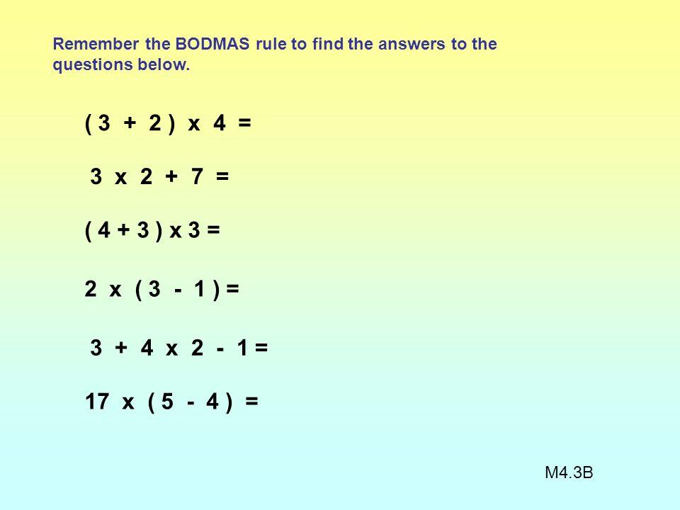 4 3 2 = 14 2 4 2 = 10 4 5 3 = 17 3 4 2 1 = 12 2 3 3 4 = 7 4 1 2 6 = 15 + + ++ + + x x x x x x - - - M4.2(B) Answers:
