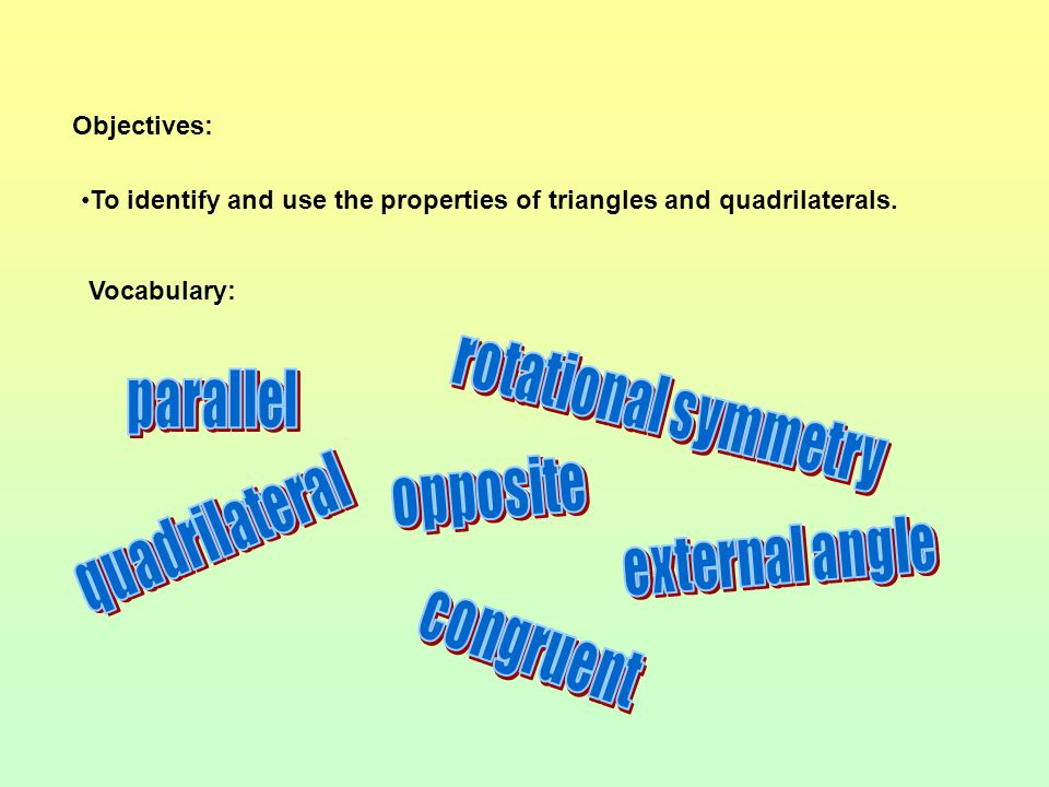 Here are the quadrilaterals you can find. Other shapes you can produce are: