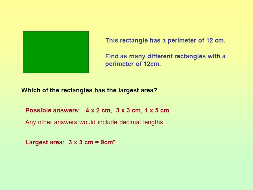 The area of this rectangle is 12 cm². What are the possible dimensions – length and width of this rectangle? Which of the rectangles you have found ha