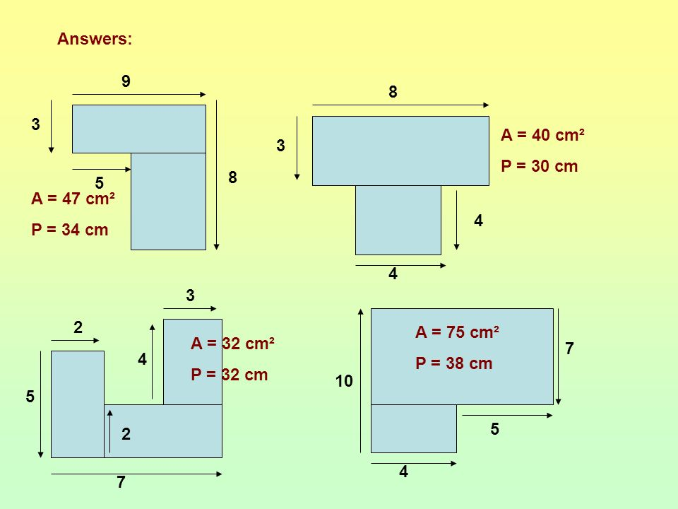 Find the area and perimeter of each of the shapes below: (all measurements given in cms) 5 8 9 3 4 4 3 8 5 2 7 2 4 3 10 4 7 5 W/S 9.1B