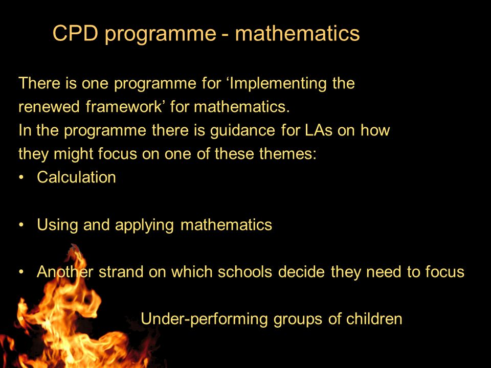 CPD programme - mathematics There is one programme for Implementing the renewed framework for mathematics.