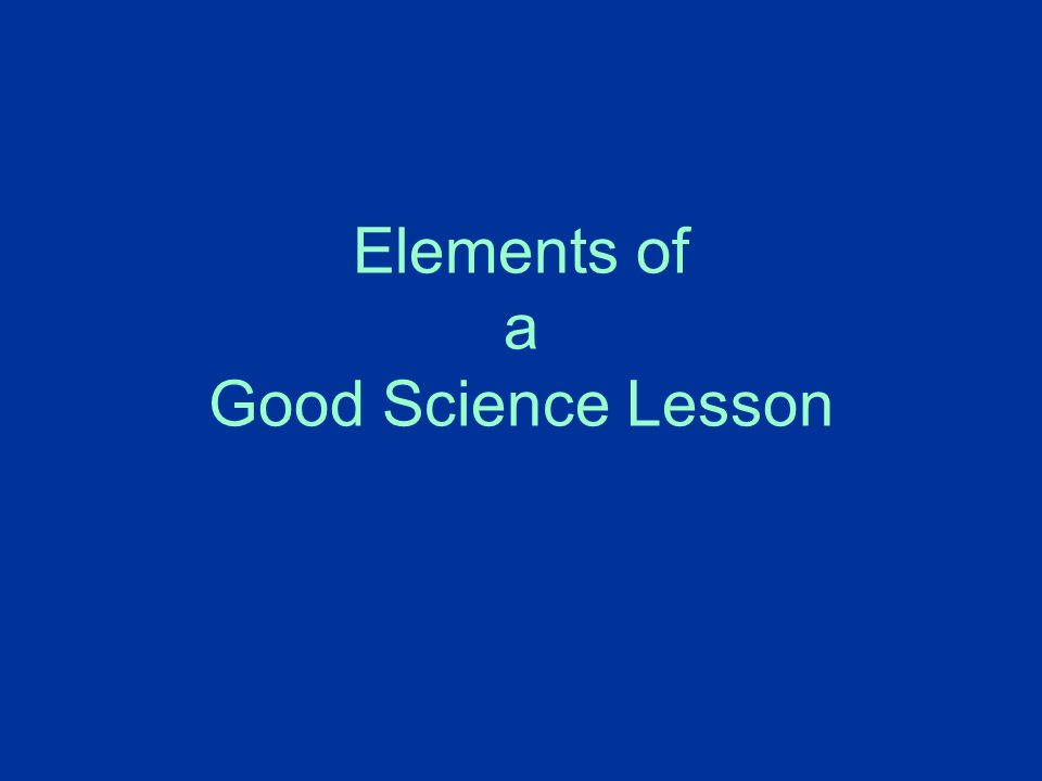 Elements of a Good Science Lesson