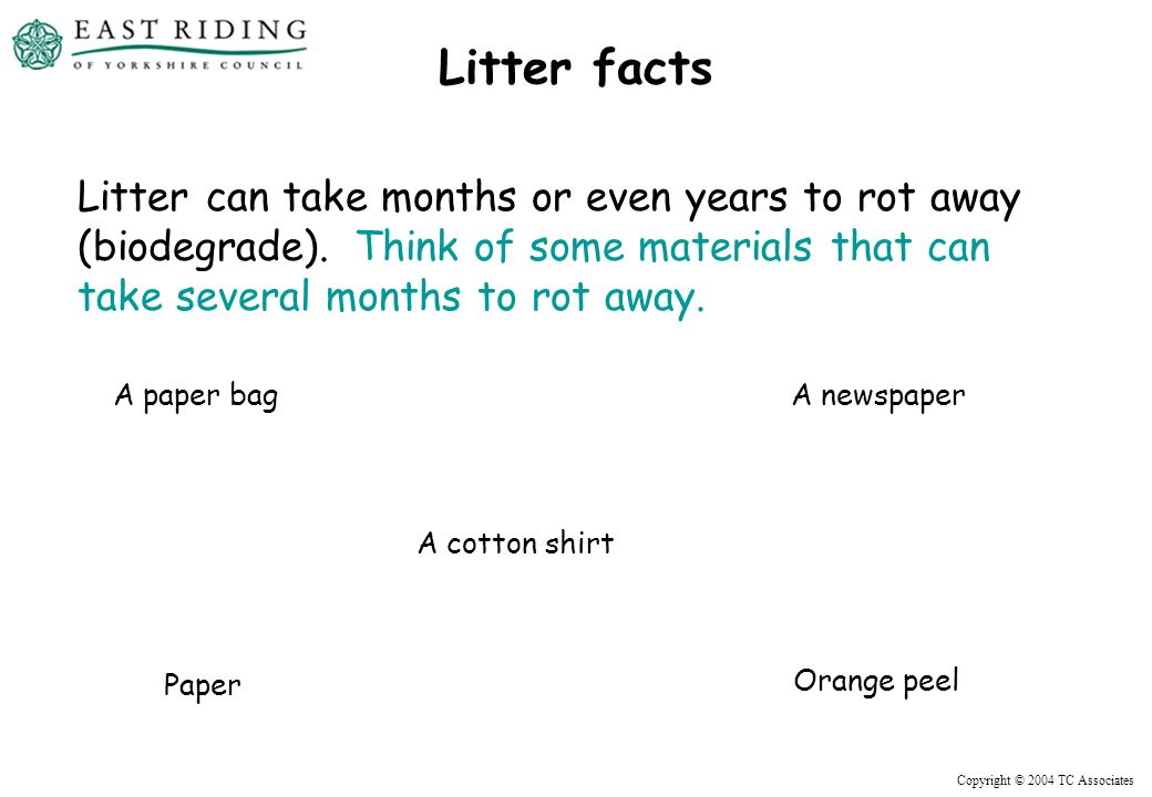 Copyright © 2004 TC Associates How you can help ERYC achieve their recycling target Think about places in East Riding of Yorkshire where you can take your rubbish to be recycled.