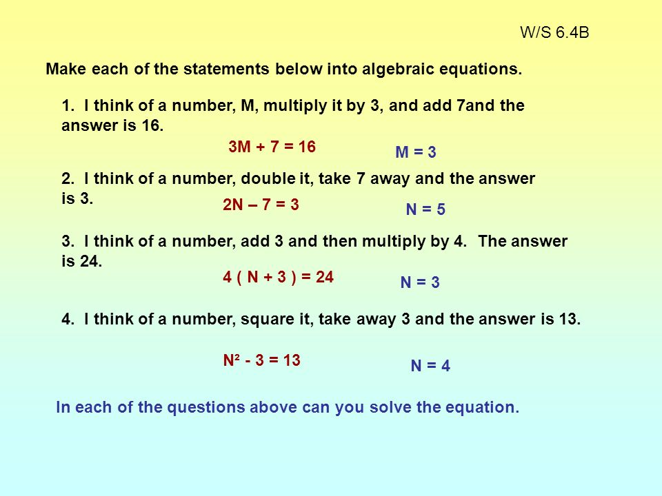 Problems: Make each of the expressions below into algebraic expressions. 1. A number X is multiplied by 3 and then added to 20. (X x 3 + 20 usually wr