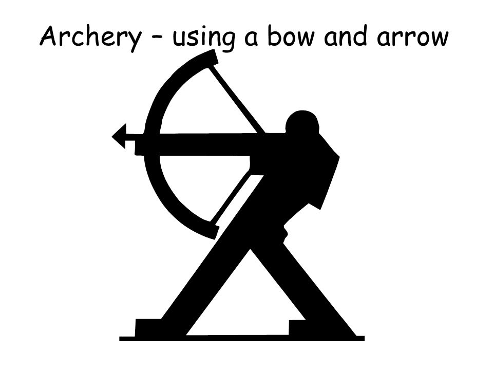 Archery – using a bow and arrow