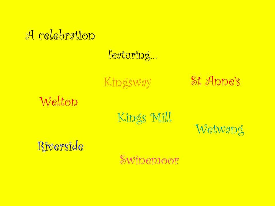 A celebration Kingsway St Annes Welton Kings Mill Wetwang featuring… Riverside Swinemoor