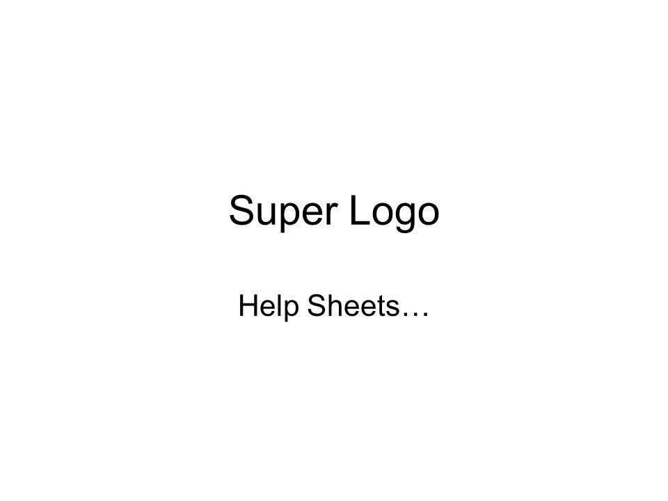 Super Logo Help Sheets…