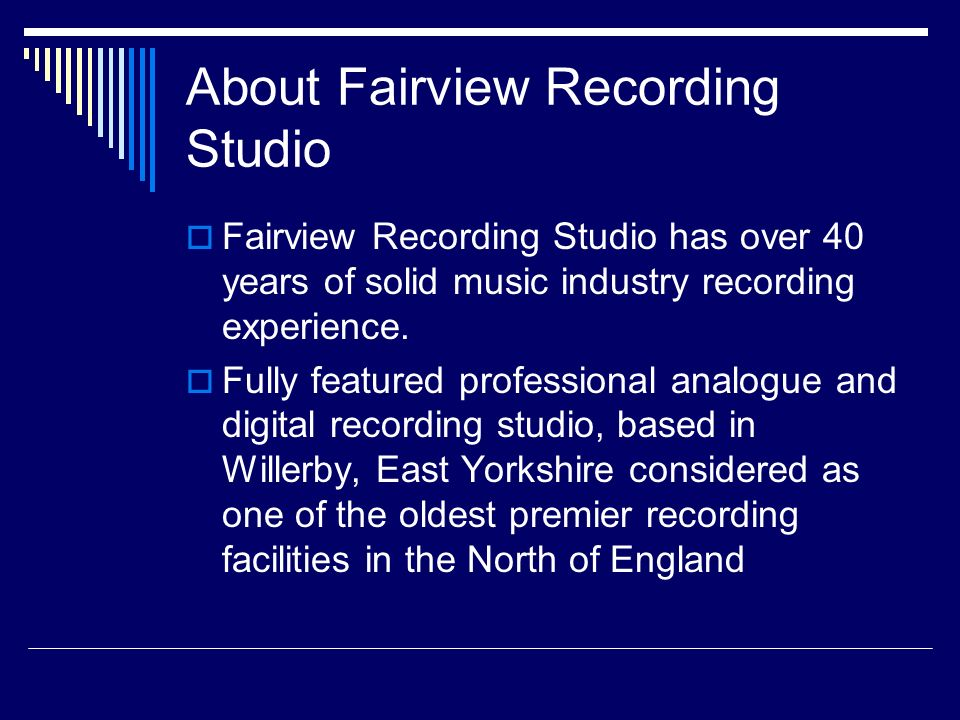 About Fairview Recording Studio Fairview Recording Studio has over 40 years of solid music industry recording experience.