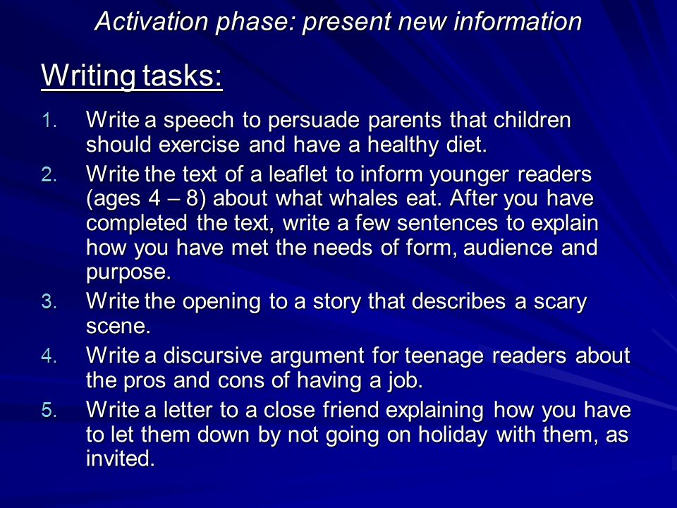 Activation phase: present new information Writing tasks: 1.