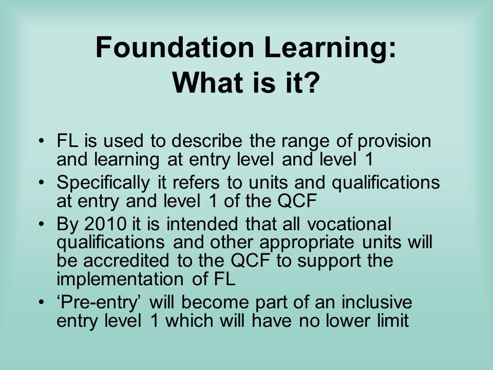 Foundation Learning: What is it.