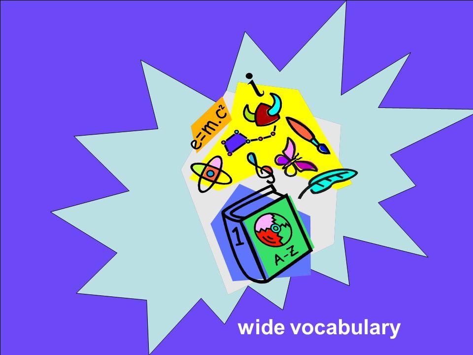 wide vocabulary