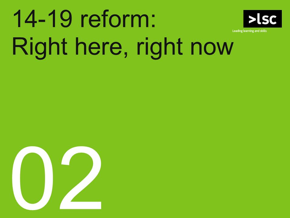 14-19 reform: Right here, right now 02