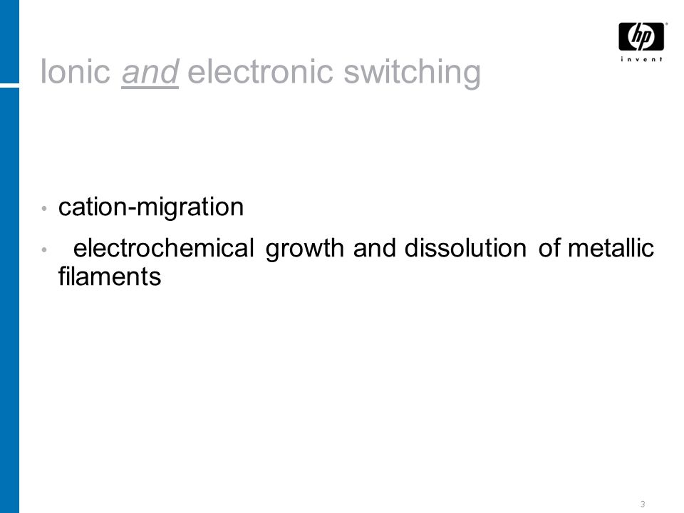 3 Ionic and electronic switching cation-migration electrochemical growth and dissolution of metallic filaments