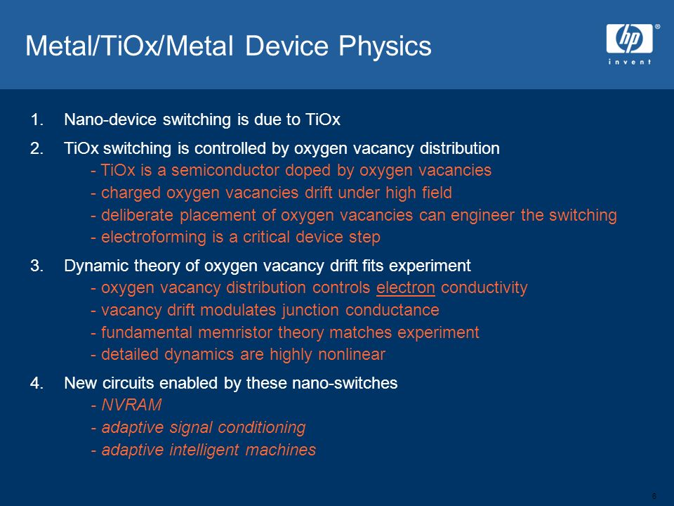 6 1. Nano-device switching is due to TiOx 2.TiOx switching is controlled by oxygen vacancy distribution - TiOx is a semiconductor doped by oxygen vaca