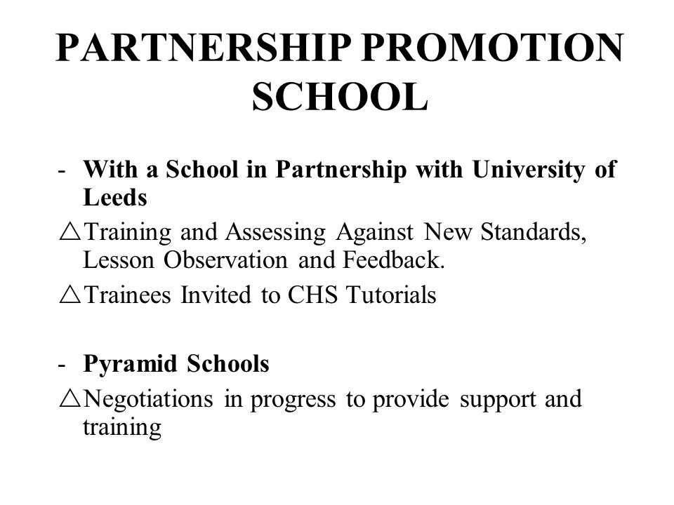 PARTNERSHIP PROMOTION SCHOOL -With a School in Partnership with University of Leeds Training and Assessing Against New Standards, Lesson Observation and Feedback.