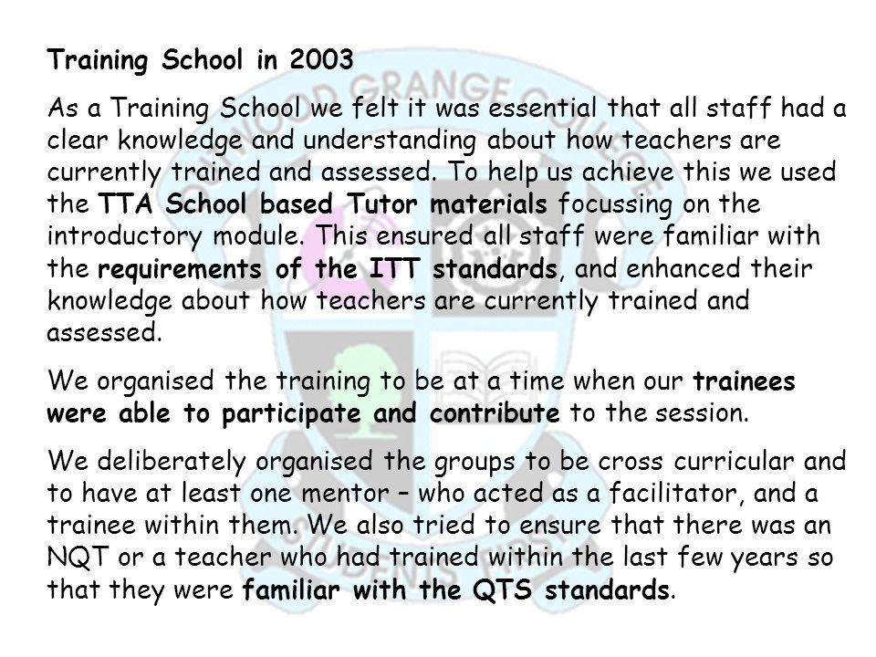 Training School in 2003 As a Training School we felt it was essential that all staff had a clear knowledge and understanding about how teachers are cu