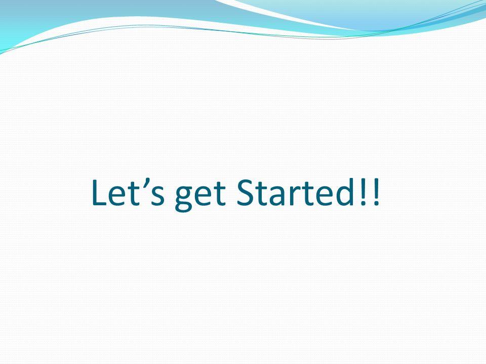 Lets get Started!!