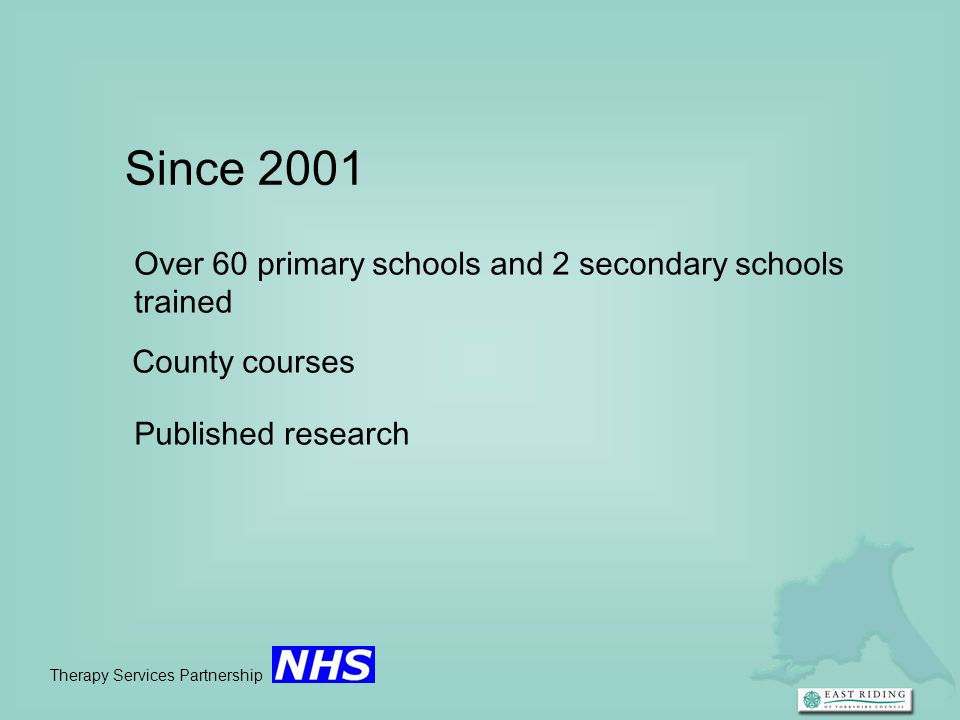 Therapy Services Partnership 2007-2009 Teaching Talking Plus 12 primary schools invited to take part Additional support from PNS consultant Transformation funding – Area SENCos
