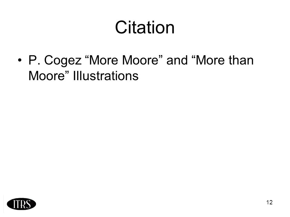 12 Citation P. Cogez More Moore and More than Moore Illustrations