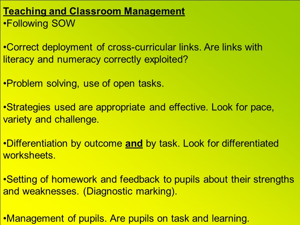 Teaching and Classroom Management Following SOW Correct deployment of cross-curricular links.