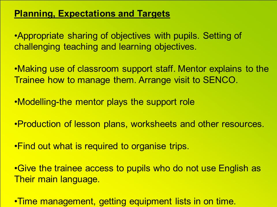 Planning, Expectations and Targets Appropriate sharing of objectives with pupils.