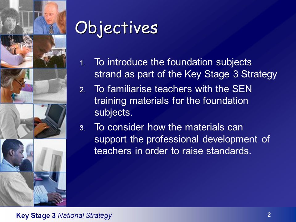 Key Stage 3 National Strategy 2 Objectives 1.