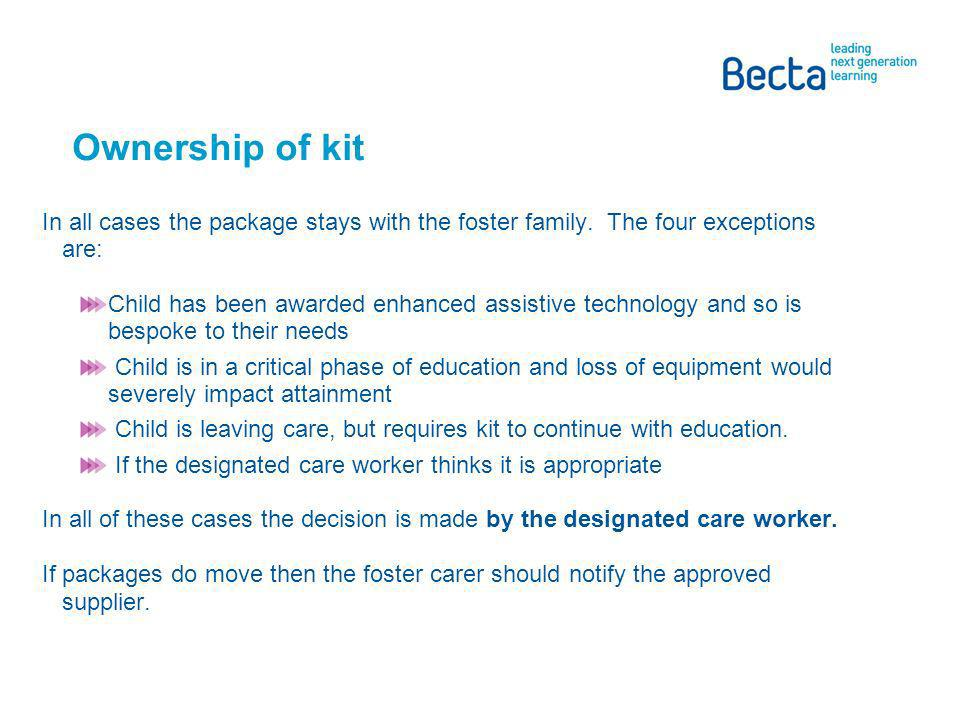 Ownership of kit In all cases the package stays with the foster family.