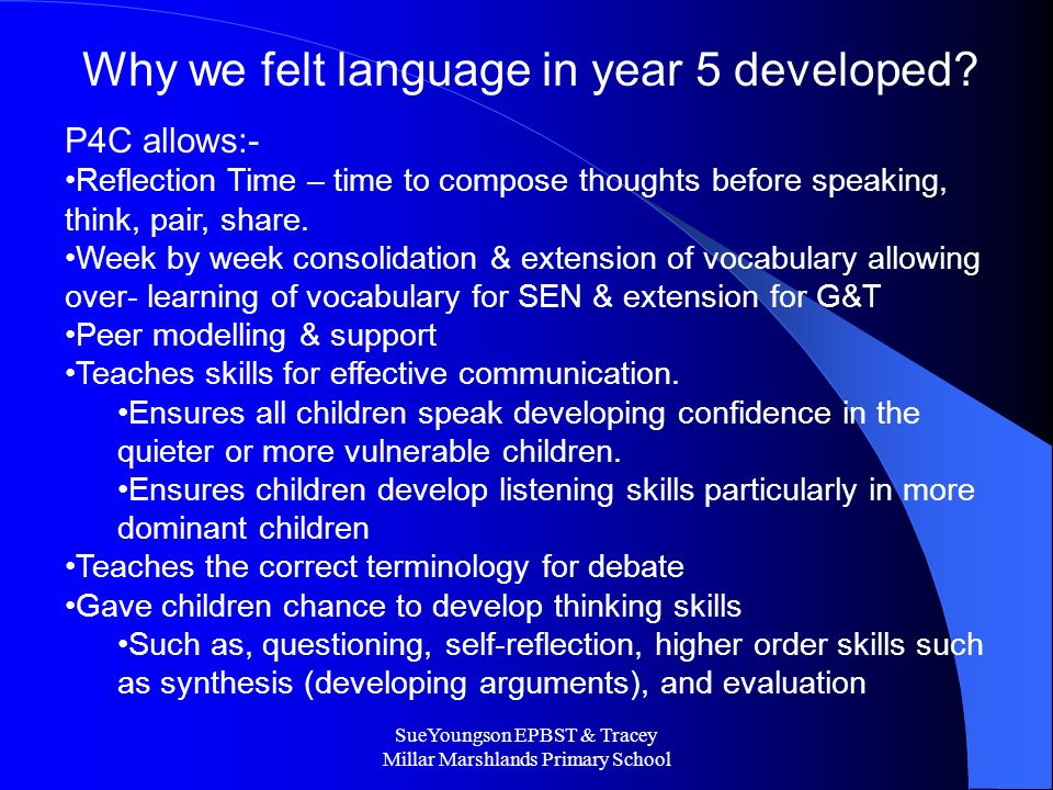 SueYoungson EPBST & Tracey Millar Marshlands Primary School Why we felt language in year 5 developed.