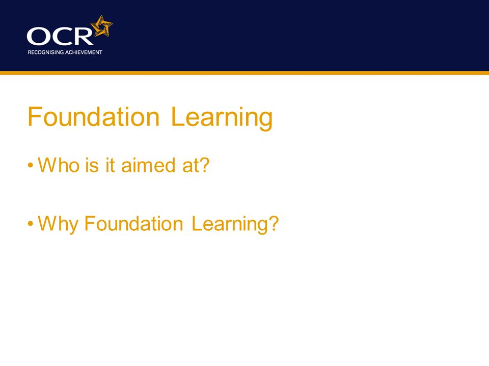 Foundation Learning Who is it aimed at Why Foundation Learning