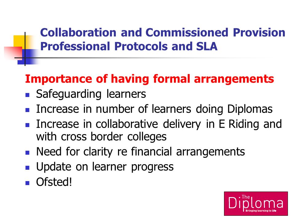 Collaboration and Commissioned Provision Professional Protocols and SLA Importance of having formal arrangements Safeguarding learners Increase in num