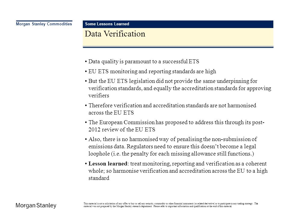 Data Verification Morgan Stanley Commodities Data quality is paramount to a successful ETS EU ETS monitoring and reporting standards are high But the