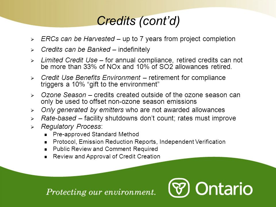 For Discussion Purposes Only Credits (contd) ERCs can be Harvested – up to 7 years from project completion Credits can be Banked – indefinitely Limite