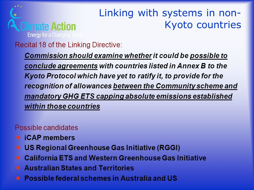 Linking with systems in non- Kyoto countries Recital 18 of the Linking Directive: Commission should examine whether it could be possible to conclude a