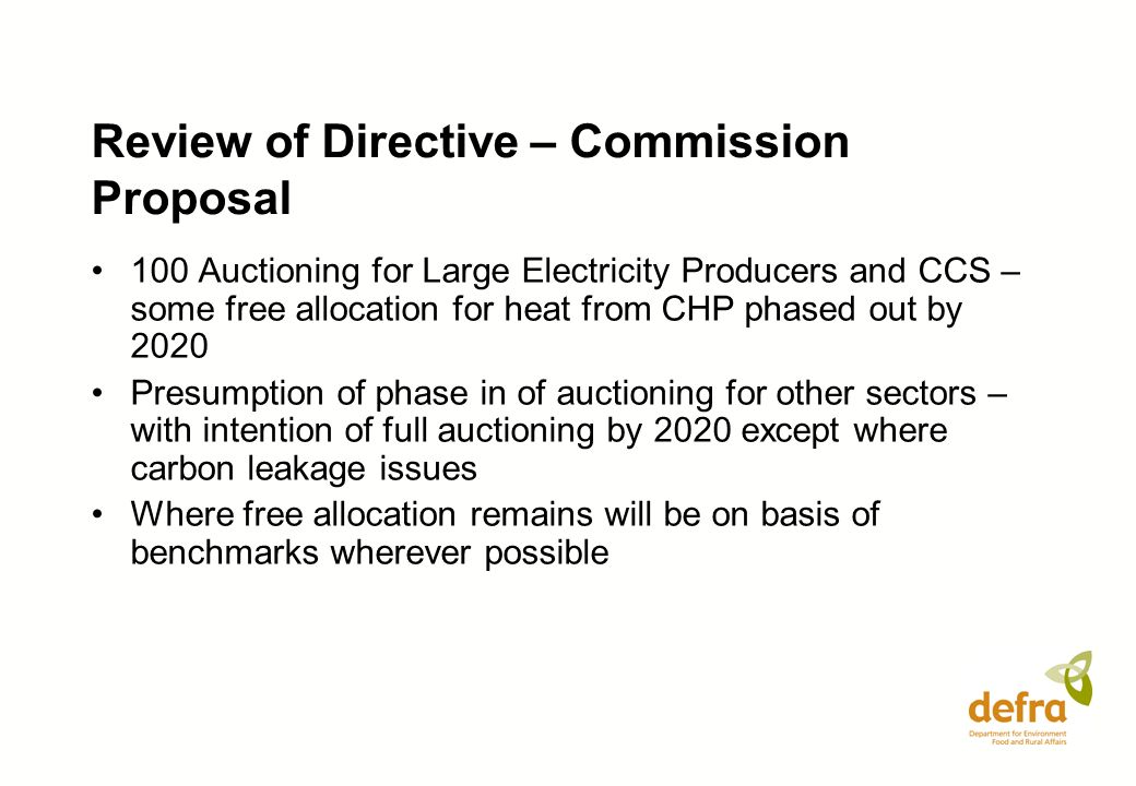 Review of Directive – Commission Proposal 100 Auctioning for Large Electricity Producers and CCS – some free allocation for heat from CHP phased out b