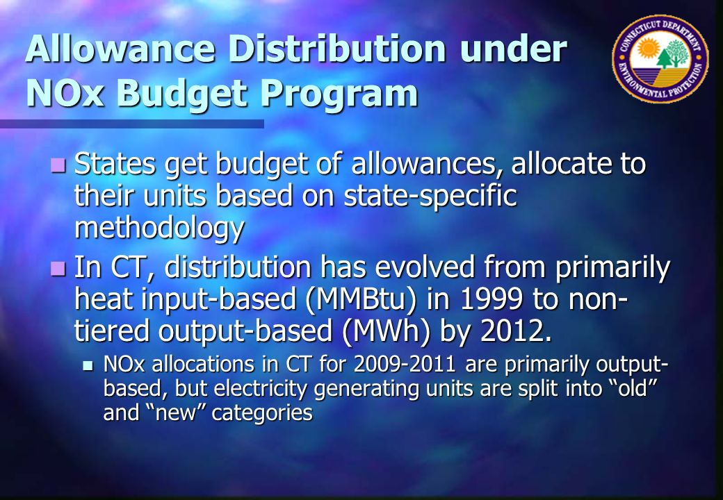 Allowance Distribution under NOx Budget Program States get budget of allowances, allocate to their units based on state-specific methodology States ge