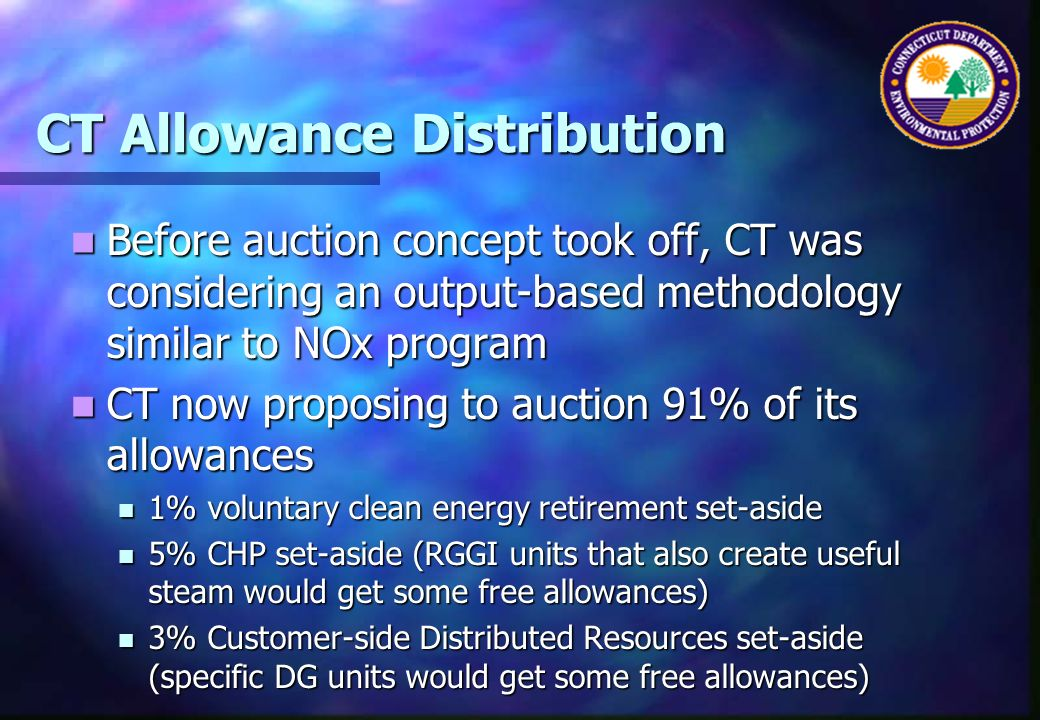 CT Allowance Distribution Before auction concept took off, CT was considering an output-based methodology similar to NOx program Before auction concep