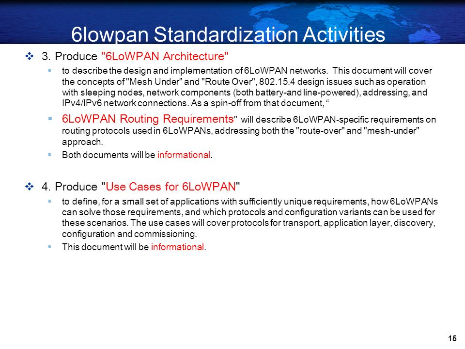 14 6lowpan Standardization Activities Rechartering Stage 1. Produce
