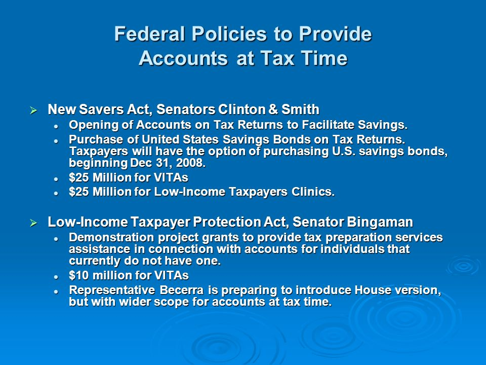 Federal Policies to Provide Accounts at Tax Time New Savers Act, Senators Clinton & Smith New Savers Act, Senators Clinton & Smith Opening of Accounts