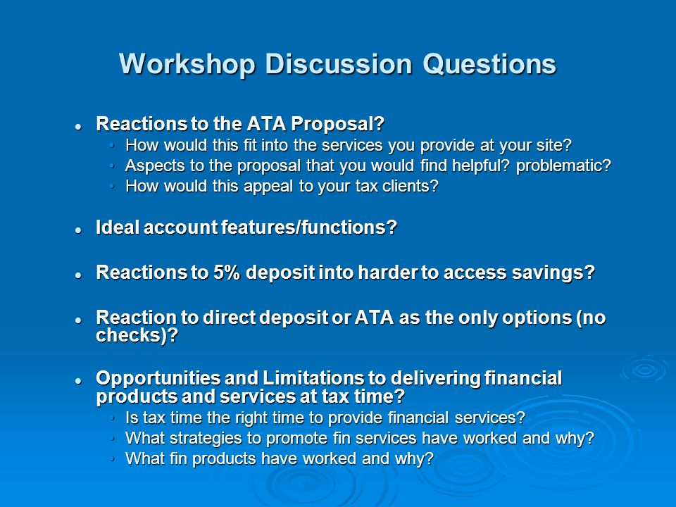 Workshop Discussion Questions Reactions to the ATA Proposal? Reactions to the ATA Proposal? How would this fit into the services you provide at your s
