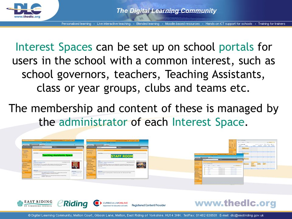 Interest Spaces can be set up on school portals for users in the school with a common interest, such as school governors, teachers, Teaching Assistants, class or year groups, clubs and teams etc.