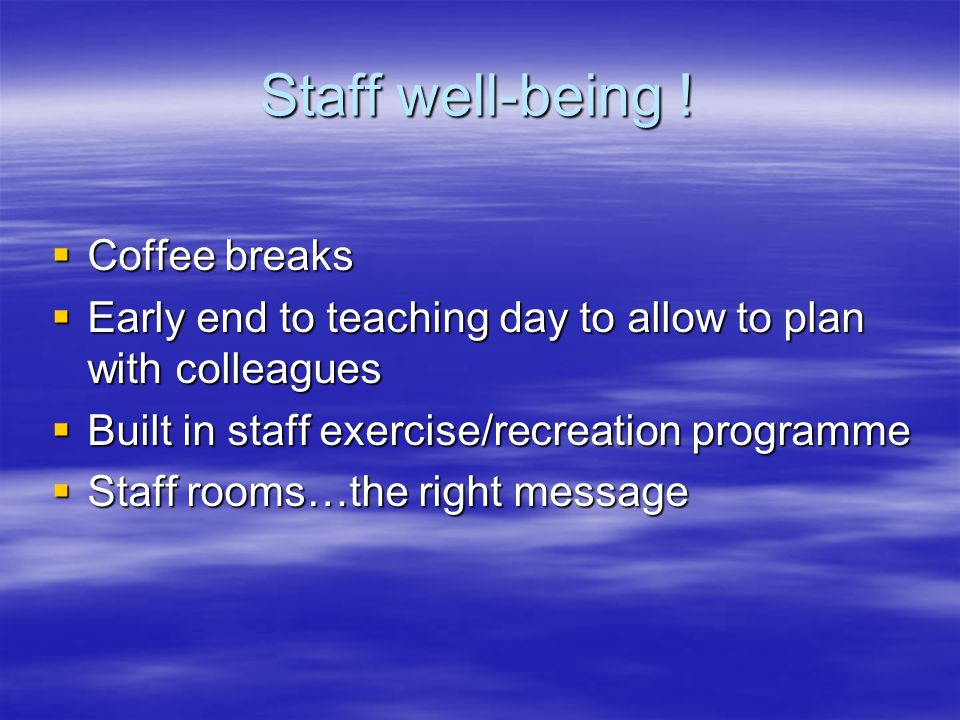 Staff well-being .