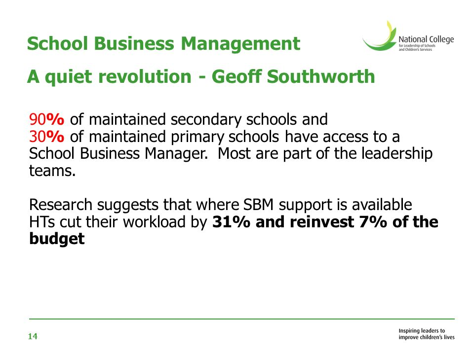 14 School Business Management A quiet revolution - Geoff Southworth 90% of maintained secondary schools and 30% of maintained primary schools have acc