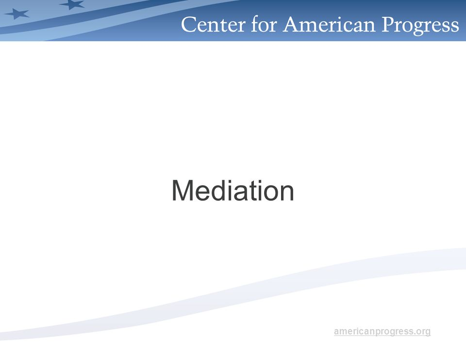 americanprogress.org Mediation
