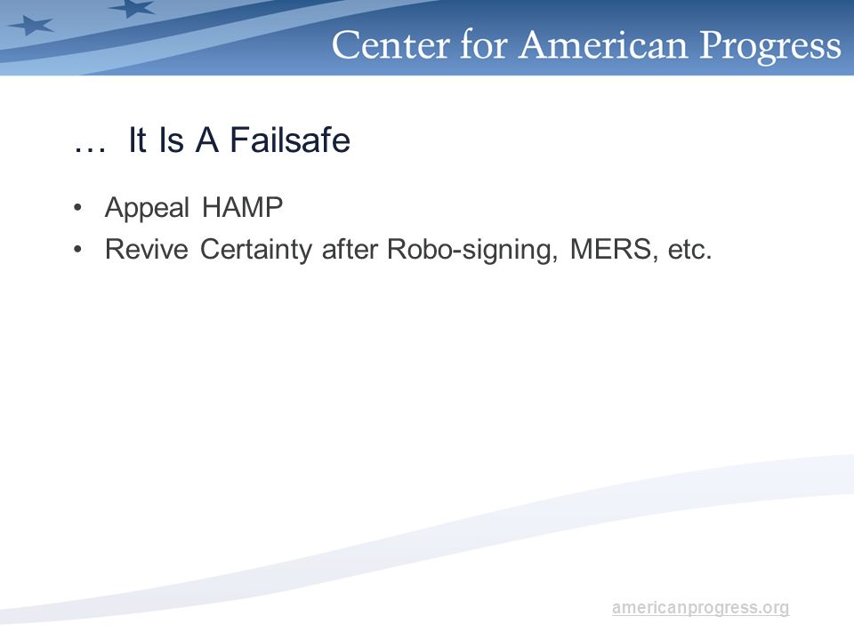 americanprogress.org … It Is A Failsafe Appeal HAMP Revive Certainty after Robo-signing, MERS, etc.