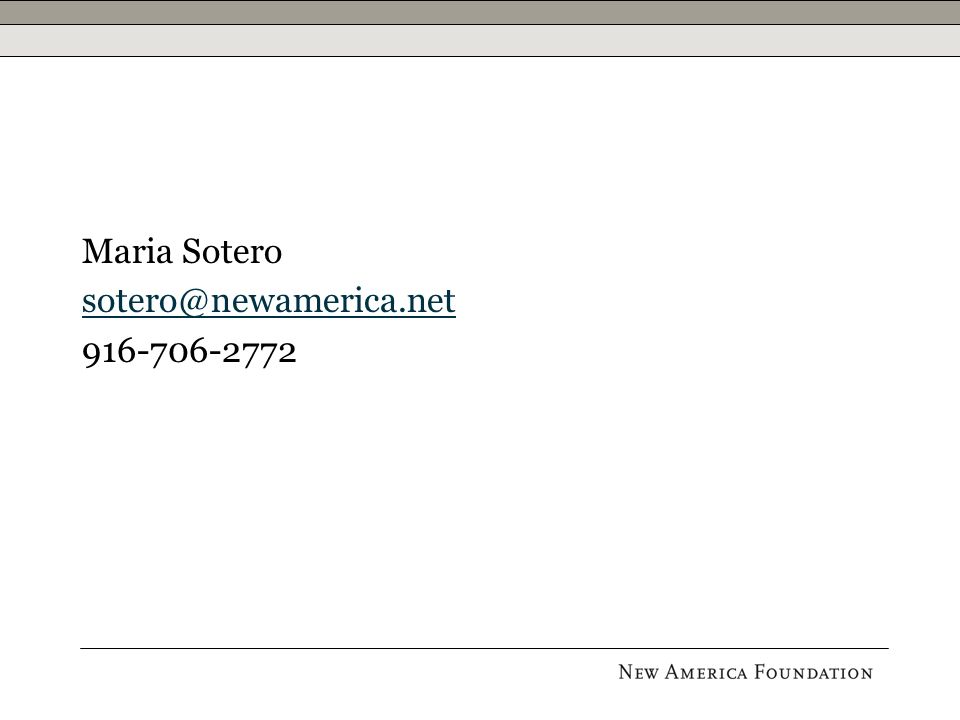 Maria Sotero sotero@newamerica.net 916-706-2772