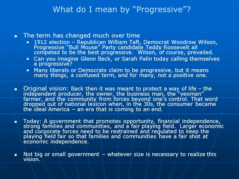 What do I mean by Progressive.