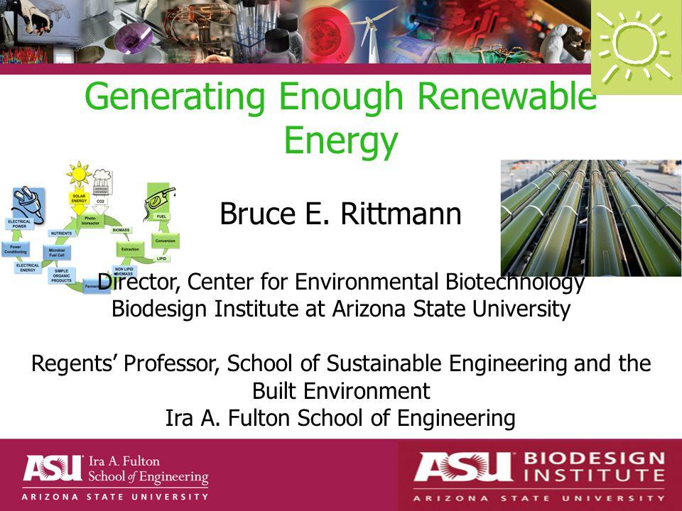 Generating Enough Renewable Energy Bruce E.