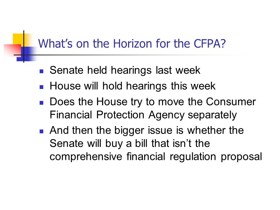 Whats on the Horizon for the CFPA.