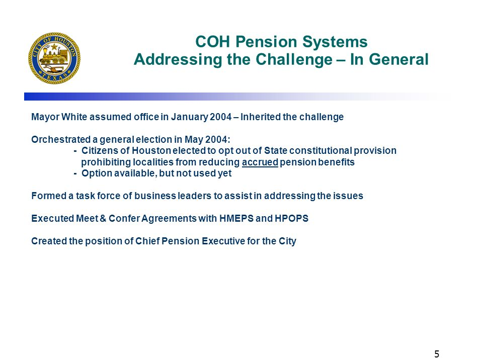 4 COH Pension Systems The Challenge – City Contributions Increase to Unsustainable Levels, 2002-2005